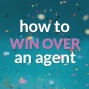 Artwork for 052 How To Win Over a Book Agent