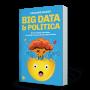 Artwork for Big data & política, de Luciano Galup
