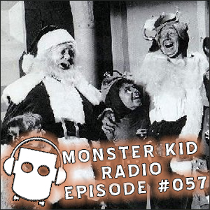Monster Kid Radio #057 - Santa Claus Conquers the Martians, with Scott Morris - Part One