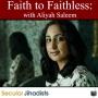 Artwork for EP97: Faith to Faithless 🕋🙅 with Aliyah Saleem