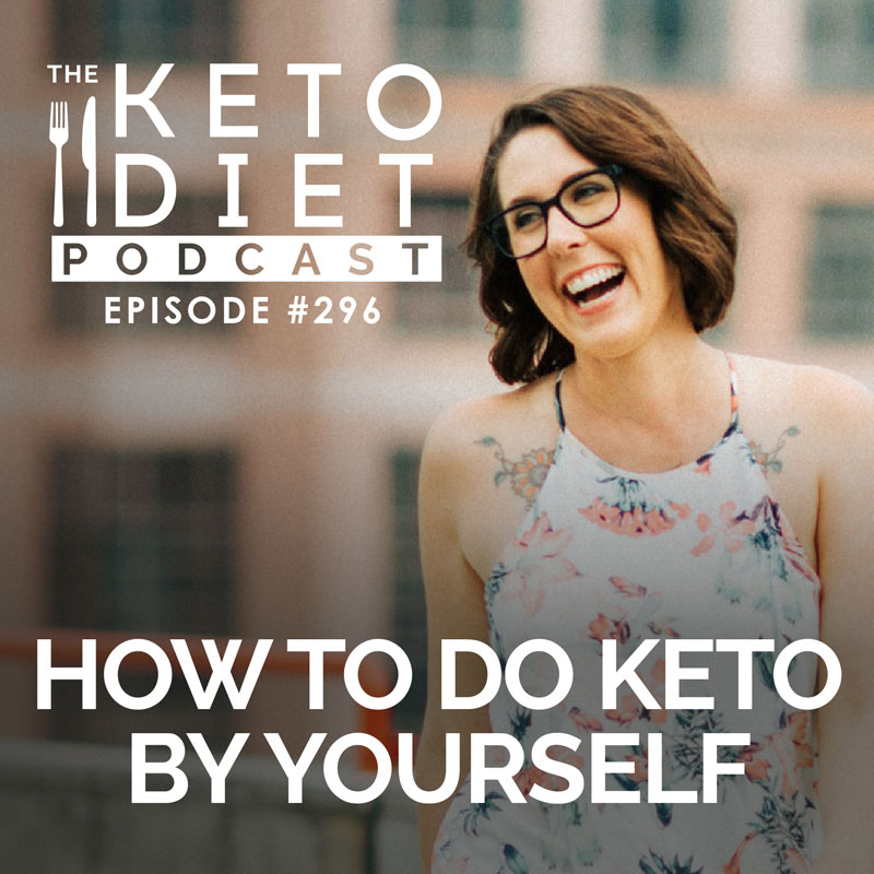 #296 How to Do Keto by Yourself with Katie Williams
