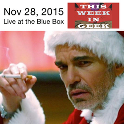 This Week in Geek 11-28-15 Live at the Blue Box