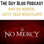 Artwork for TGBP 036 WWE No Mercy: Lets Talk Wrestling