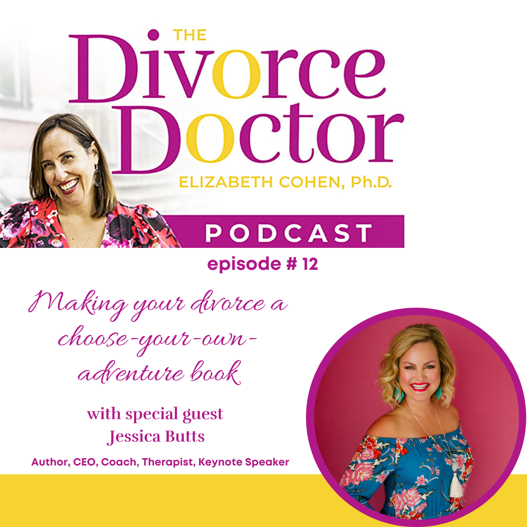 The Divorce Doctor - Episode 12: Making Your Divorce a Choose Your Own Adventure Book