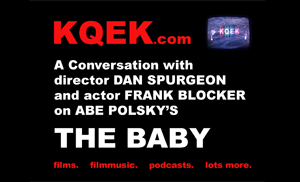 KQEK.com --- Interview with The Baby director Dan Spurgeon and actor Frank Blocker (2015)