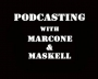 Artwork for Podcasting with Marcone and Maskell - Episode 17
