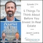 Artwork for 574 - 5 Things To Think About Before You Invest In Real Estate