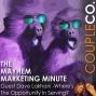 Artwork for Mayhem Marketing Minute: Where's The Opportunity In Serving?