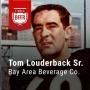 Artwork for Ep. 005: Tom Louderback Sr., Bay Area Beverage Company