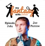 Artwork for My Fantasy Wife Ep. #162 with comedian guest JOE PERROW!
