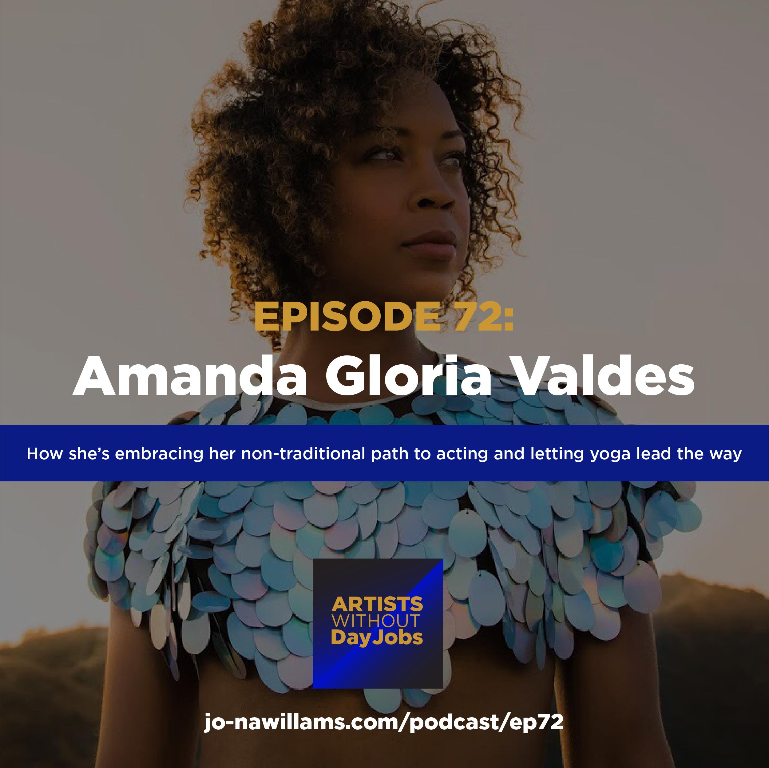 Ep 72: Creating a non-traditional path to acting through yoga w/ Amanda Gloria Valdes