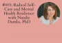 Artwork for #005: Radical Self-Care and Mental Health Resilience with Natalie Dattilo, PhD