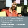 Artwork for [FFL 315] 8 Figure Women Entrepreneurs -  5 Key Differences