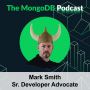 Artwork for Ep. 43 Everything You Know About MongoDB is Wrong with Mark Smith
