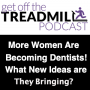 Artwork for More Women Than Ever are Becoming Dentists! What New Ideas are They Bringing with Them? With Anne Duffy