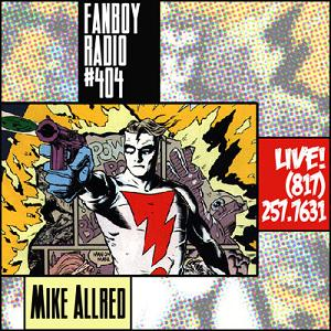 Fanboy Radio #404 - Mike Allred LIVE