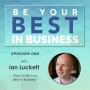 Artwork for EP000 - Ian Luckett Shares How to be your best in Business