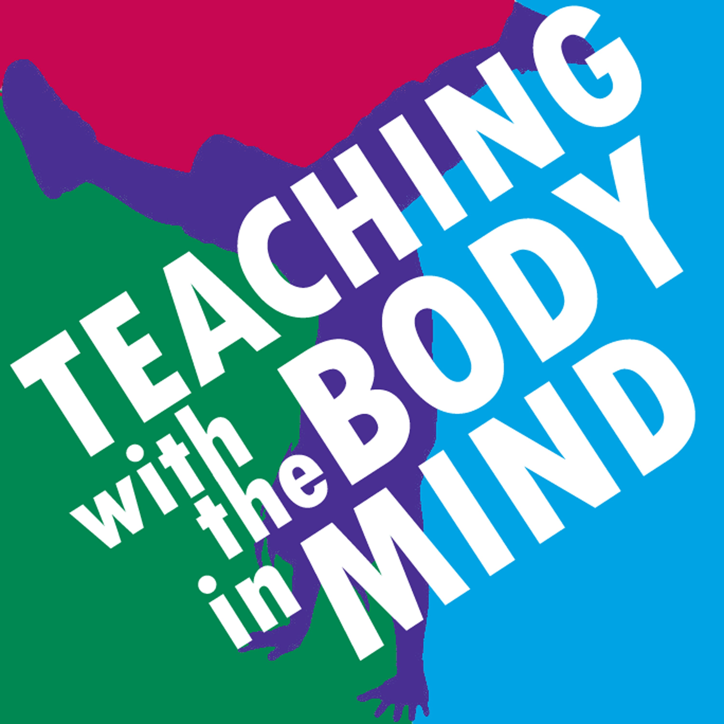 Teaching With The Body In Mind show art