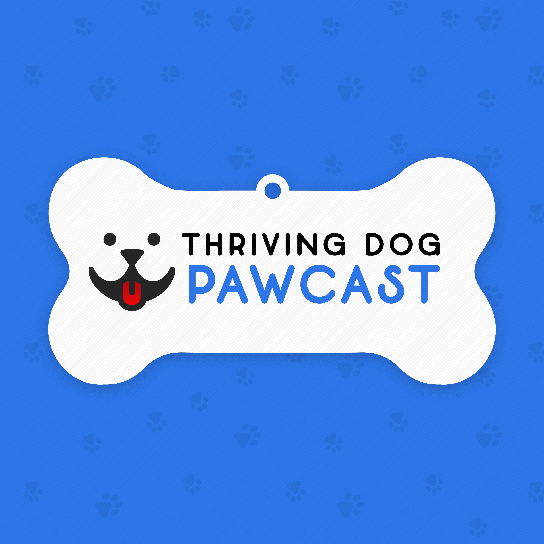 Thriving Dog Pawcast show art