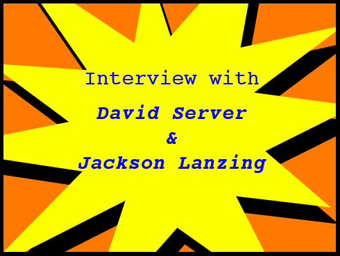 Cammy's Comic-Con Corner: WonderCon - David Server & Jackson Lanzing Interview