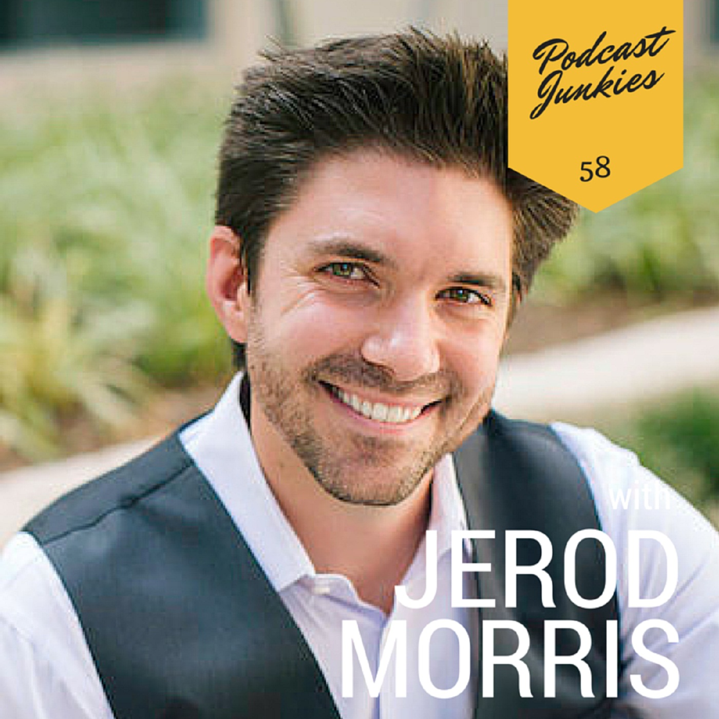 058 Jerod Morris | Don't Know Where To Start? Build An Audience