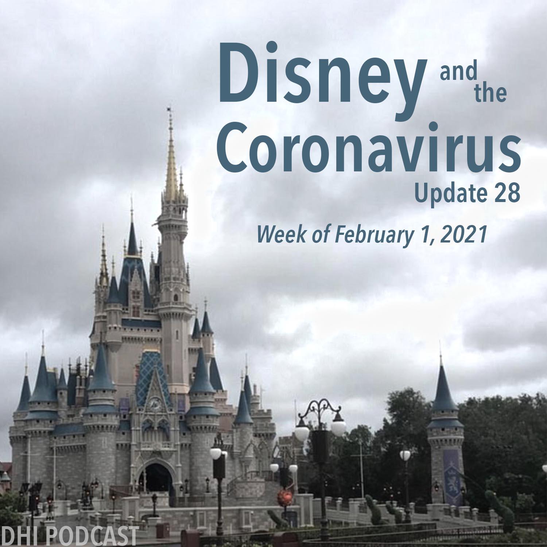 DHI 126 - Disney and the Coronavirus Update - 28 - Feb 1, 2021