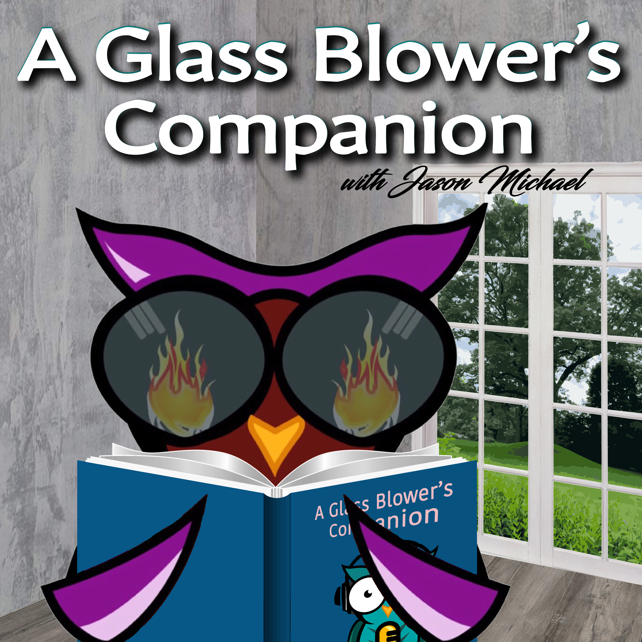 A Glass Blower's Companion with Jason Michael -Helping Today's Glass Artist Think Like an Artistic Entrepreneur  show art