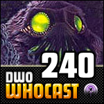 DWO Whocast - #240 - Doctor Who Podcast