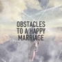 Artwork for Obstacles To A Happy Marriage