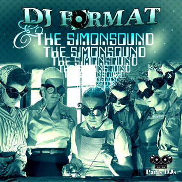 DJ Format & The Simonsound - Paris DJs Mix