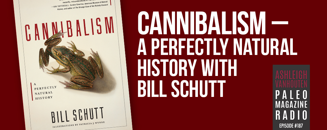 Paleo Magazine Radio: PMR #187: Cannibalism — A Perfectly Natural
