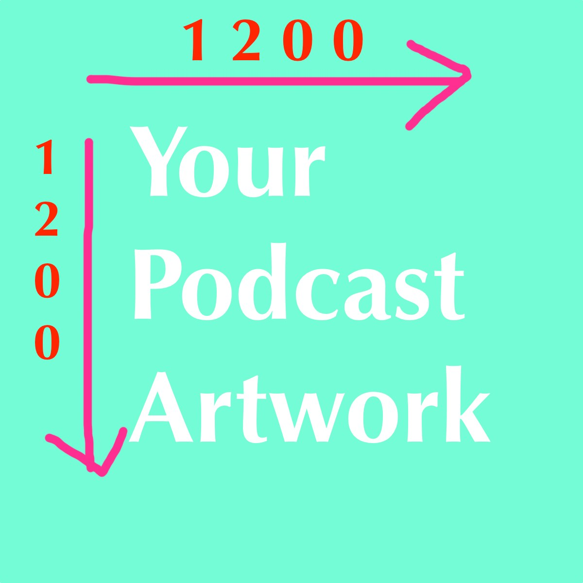 itunes podcast artwork specification are 1200 x 1200 pixels