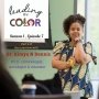 Artwork for Diversity 365 with Dr. Kimya Dennis - Part 2 (Leading In Color - S1, Ep7)