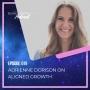 Artwork for 019: Adrienne Dorison on Aligned Growth
