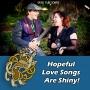Artwork for Hopeful Love Songs are Shiny! #165