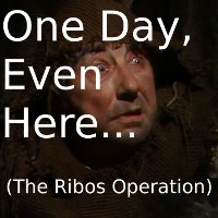 One Day, Even Here.... (The Ribos Operation)