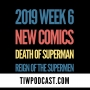 Artwork for 2019 Week 6 New Comics and Superman Movies
