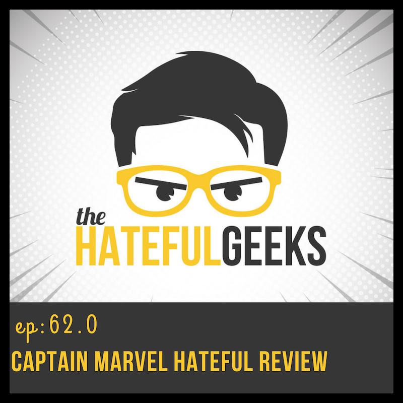THG 62.0 - Captain Marvel Hateful Review show art