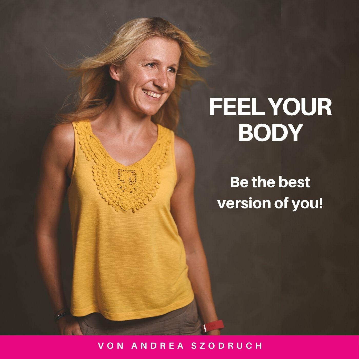 Feel your body |Der Female Empowerment Podcast - Persönlichkeitsentwicklung, Selbstliebe, Yoga & mehr show art
