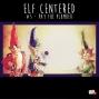 Artwork for Elf Centered - 005 -  Pay the plumber