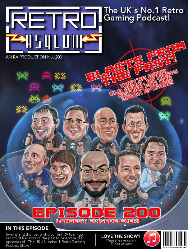 Retro Asylum - The UK's No 1 Retro Gaming Podcast: Episode 200