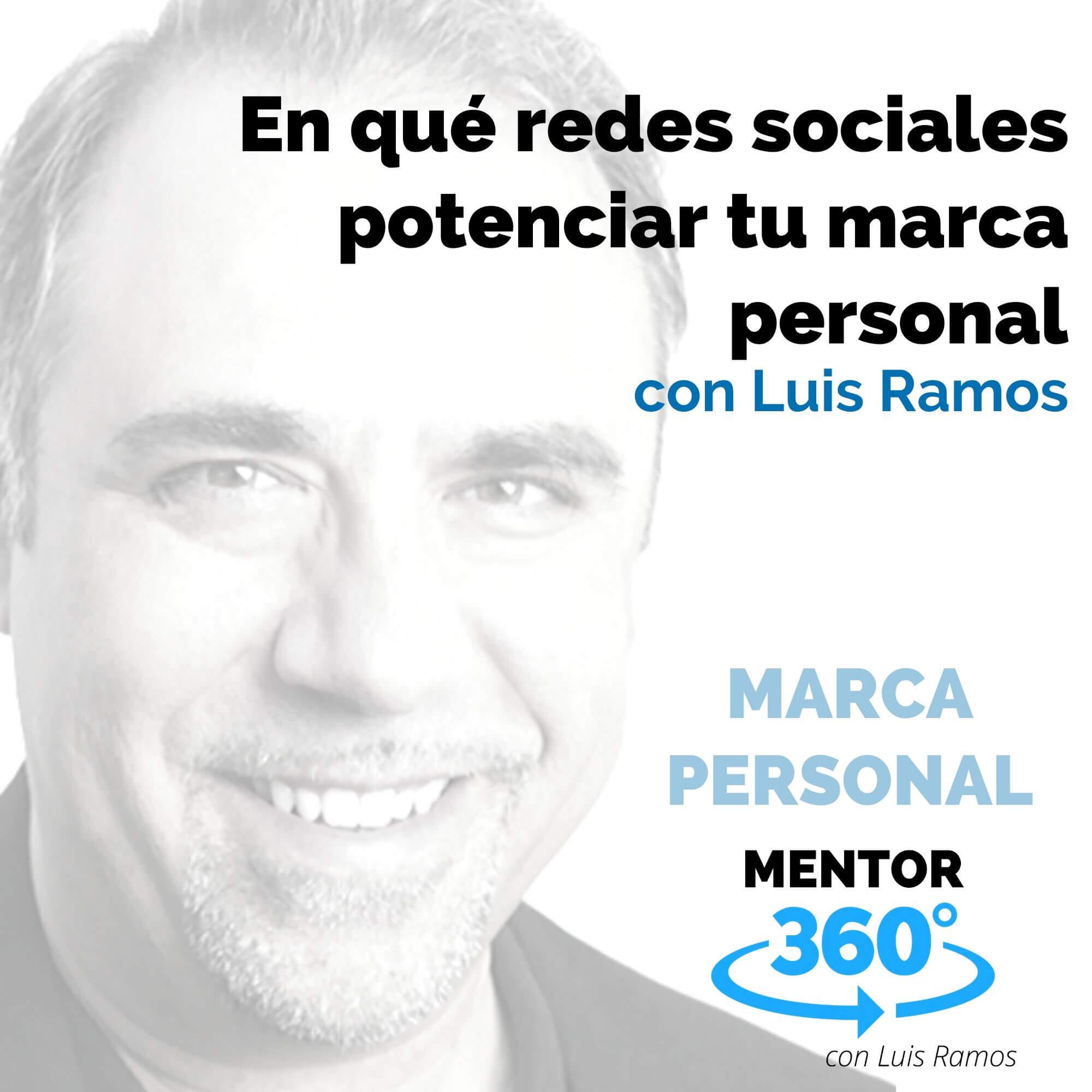 En qué redes sociales potenciar tu marca personal, con Luis Ramos - MARCA PERSONAL