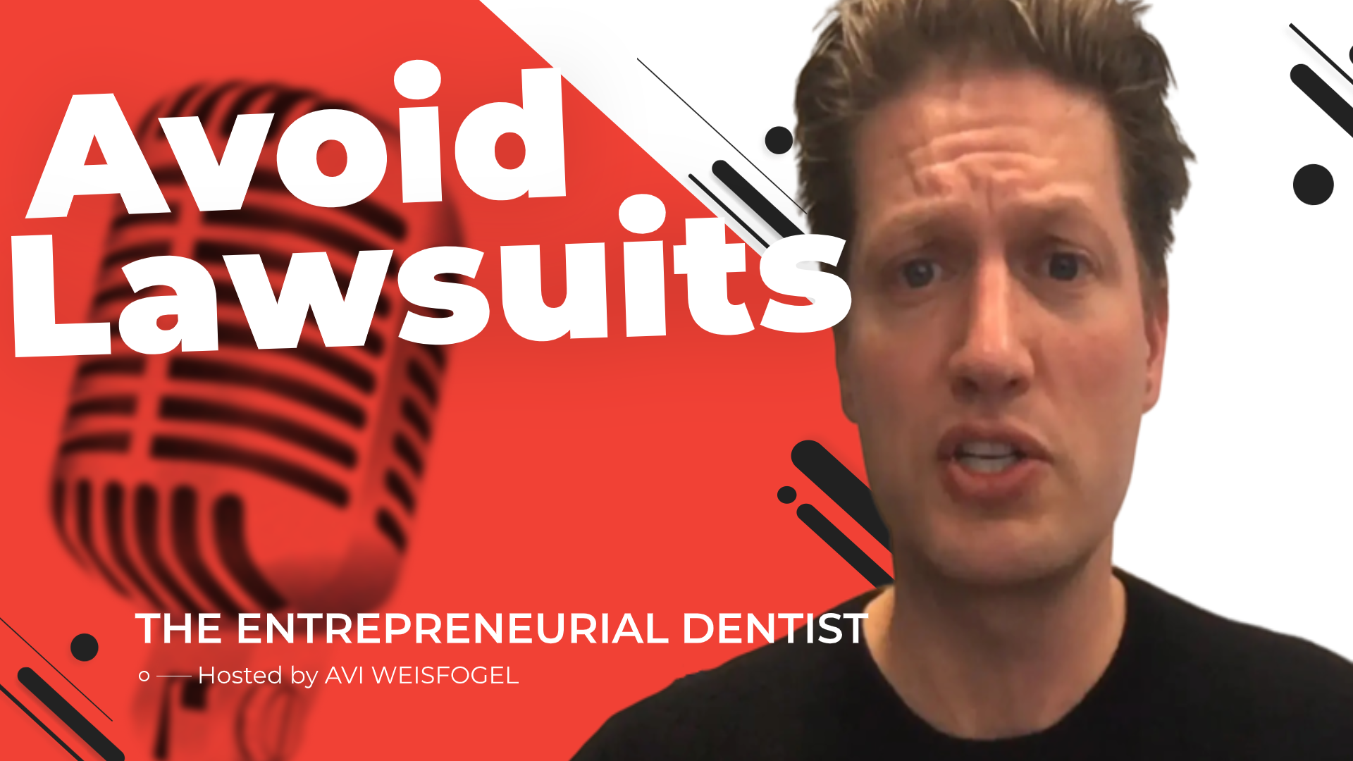 Avi Weisfogel Lawsuit | The Entrepreneurial Dentist Episode 4