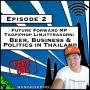 Artwork for Future Forward MP Taopiphop Limjittrakorn: Beer, Business and Politics in Thailand [Season 4, Episode 2]