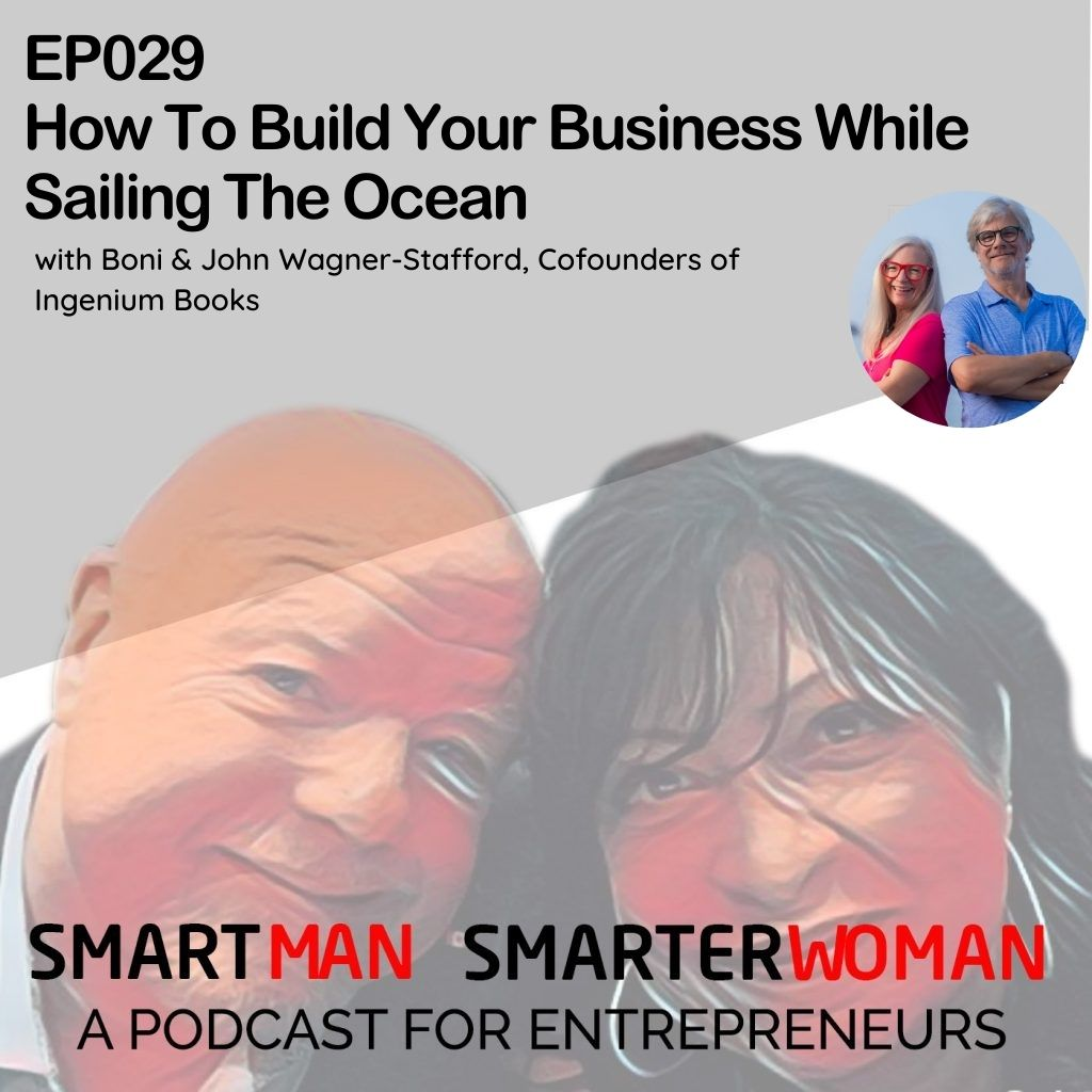 Episode 29: Boni & John Wagner-Stafford - How To Build Your Business While Sailing The Ocea