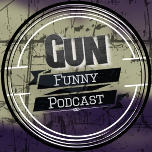 Gun Funny Podcast