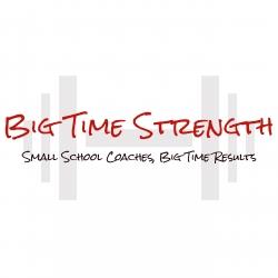 Big Time Strength Podcast: BTS #44: