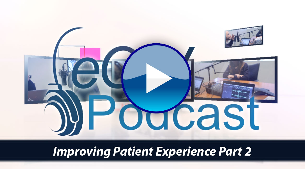 eCW Podcast Season 3 Ep. 2: Improving Patient Experience Part 2-AUDIO