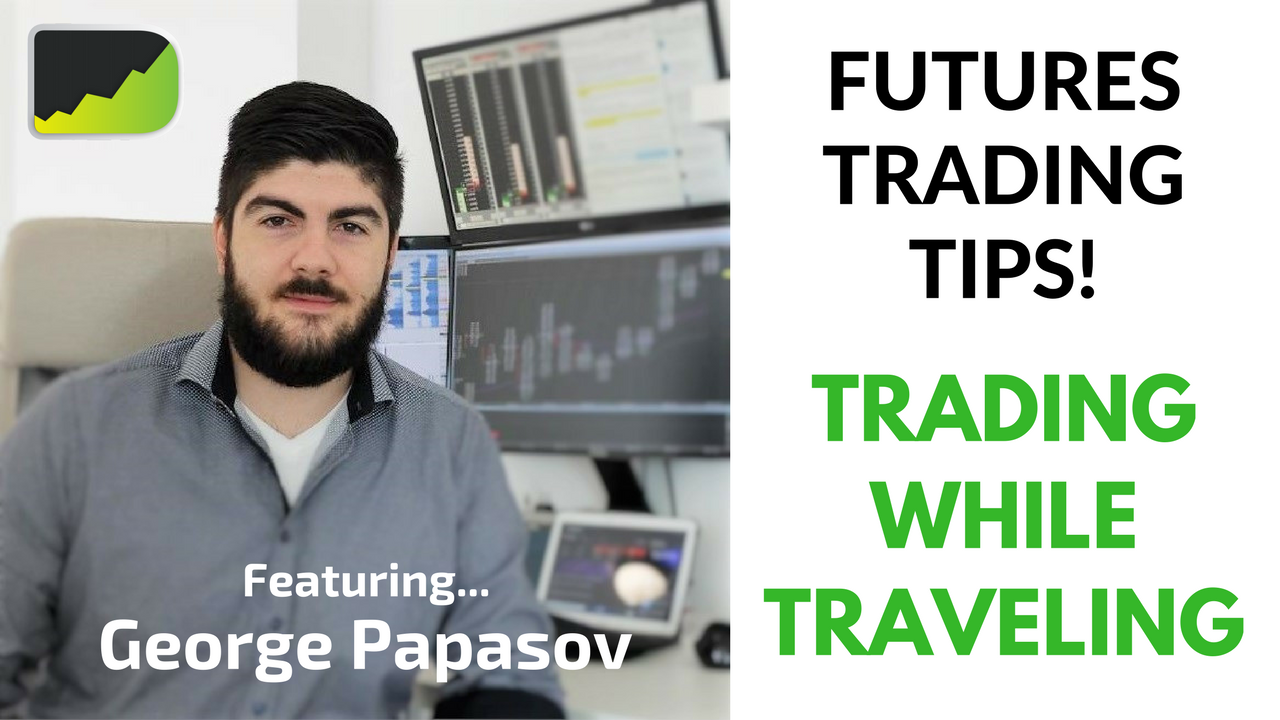 096 Trading While Traveling & Professional Futures Trading Tips - George Papasov