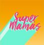 Artwork for Bonus Episode: Four Years of Super Mamás !
